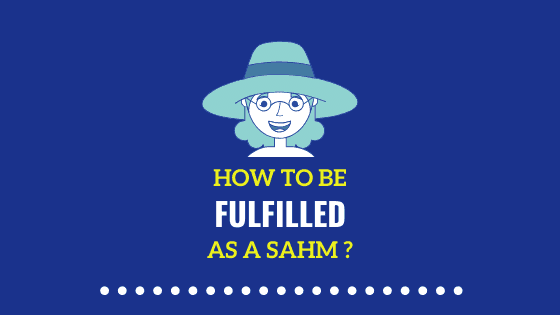 How to be Fulfilled as a SAHM | 29 Effective Ways