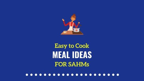 Easy Meals to Cook for Stay at Home Moms | 23 Meal Ideas