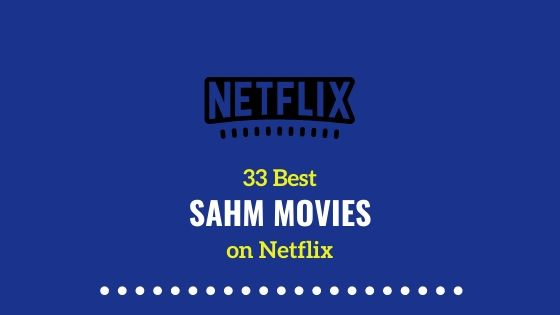 Best SAHM movies on Netflix