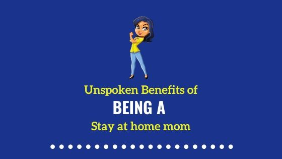 Benefits of  Being a SAHM