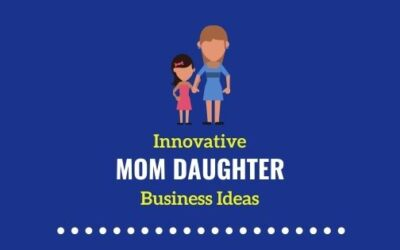 Mom Daughter Business Ideas