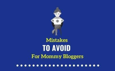 Mistakes to avoid for Mommy Bloggers