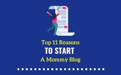 11 Rock Solid Reasons to start a Mommy Blog