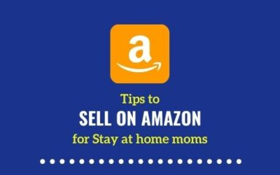 Tips to sell on Amazon for Stay at Home Moms