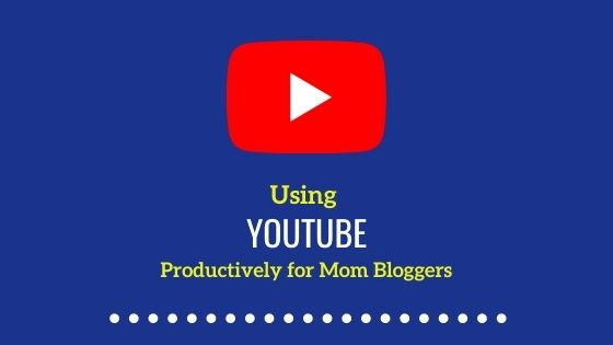 9 Ways YouTube is good for Mom Bloggers