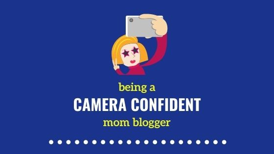 Facing camera for the first time as a mom blogger – My 20 Top Tips