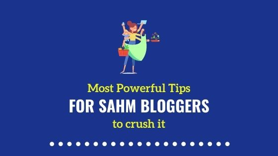 My 33 Most Powerful Tips For SAHM Bloggers